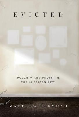 Evicted: Poverty and Profit in the American City Books