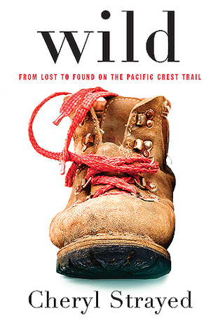 Wild: From Lost to Found on the Pacific Crest Trail Books