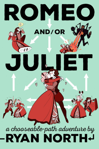 Romeo and/or Juliet: A Chooseable-Path Adventure Books