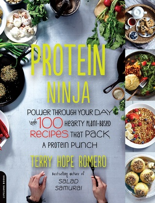 Protein Ninja: 100 Plant-Based Recipes for Hardcore Soups, One-Pot Meals, and Saucy Bowls That Pack a Protein Punch Books