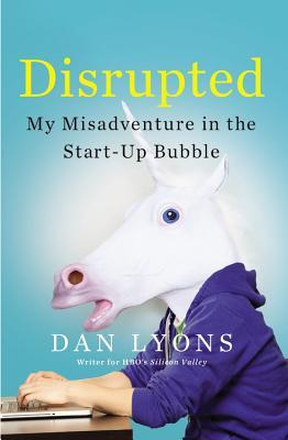 Disrupted: My Misadventure in the Start-Up Bubble Books