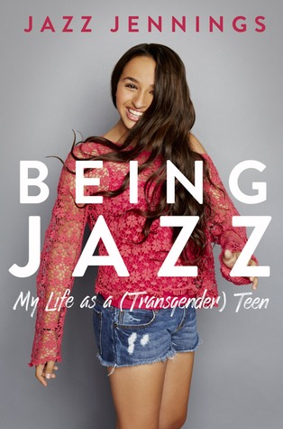 Being Jazz: My Life as a (Transgender) Teen Books