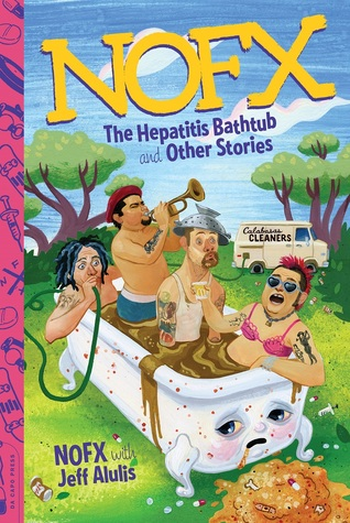 NOFX: The Hepatitis Bathtub and Other Stories Books