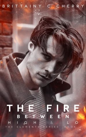 The Fire Between High & Lo (Elements, #2) Books