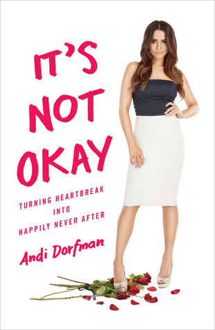 It's Not Okay: Turning Heartbreak into Happily Never After Books