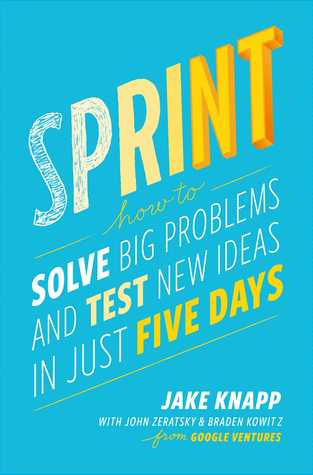 Sprint: How to Solve Big Problems and Test New Ideas in Just Five Days Books