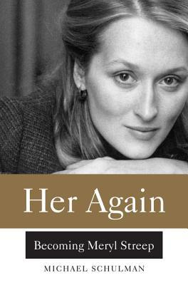 Her Again: Becoming Meryl Streep Books