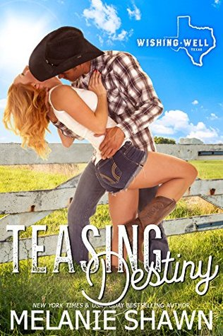 Teasing Destiny (Wishing Well, Texas #1) Books