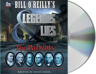 Bill O'Reilly's Legends and Lies: The Patriots Books