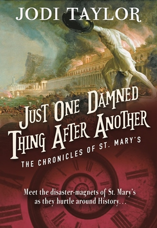 Just One Damned Thing After Another (The Chronicles of St Mary's, #1) Books