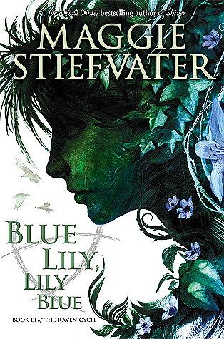 Blue Lily, Lily Blue (The Raven Cycle, #3) Books