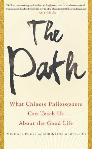 The Path: What Chinese Philosophers Can Teach Us About the Good Life Books