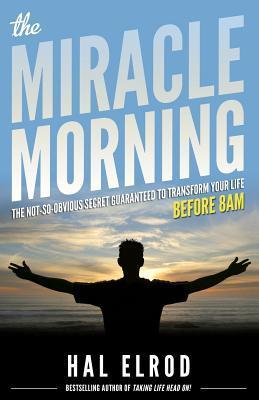 The Miracle Morning: The Not-So-Obvious Secret Guaranteed to Transform Your Life (Before 8AM) Books