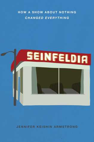 Seinfeldia: How a Show About Nothing Changed Everything Books