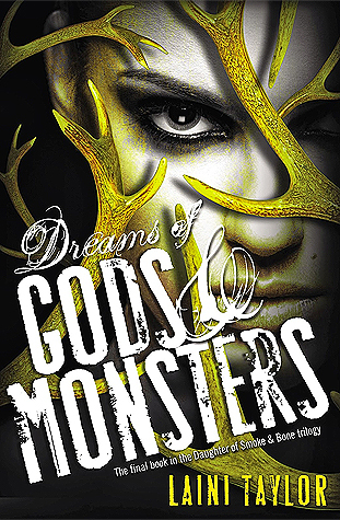Dreams of Gods & Monsters (Daughter of Smoke & Bone, #3) Books