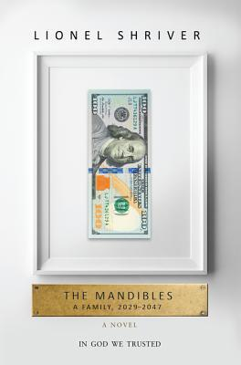 The Mandibles: A Family, 2029–2047 Books