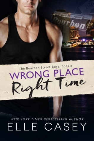 Wrong Place, Right Time (The Bourbon Street Boys, #2) Books