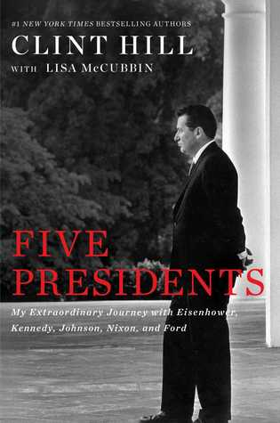 Five Presidents: My Extraordinary Journey with Eisenhower, Kennedy, Johnson, Nixon, and Ford Books