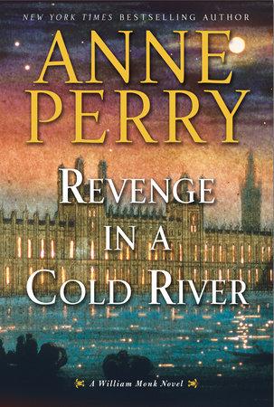 Revenge in a Cold River (William Monk, #22) Books