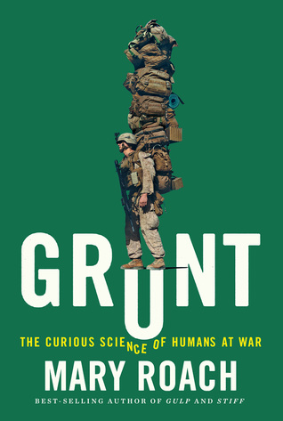 Grunt: The Curious Science of Humans at War Books