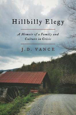 Hillbilly Elegy: A Memoir of a Family and Culture in Crisis Books
