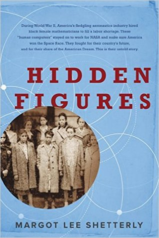 Hidden Figures: The American Dream and the Untold Story of the Black Women Mathematicians Who Helped Win the Space Race Books