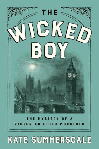 The Wicked Boy: The Mystery of a Victorian Child Murderer Books
