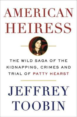 American Heiress: The Wild Saga of the Kidnapping, Crimes and Trial of Patty Hearst Books