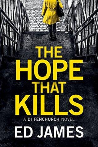 The Hope that Kills (DI Fenchurch, #1) Books