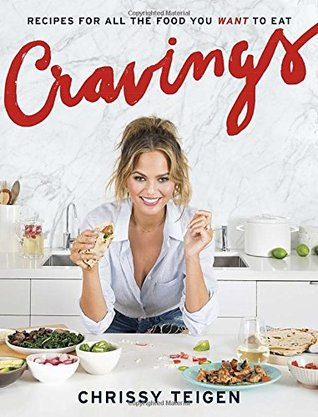 Cravings: Recipes for All the Food You Want to Eat Books
