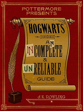 Hogwarts: An Incomplete and Unreliable Guide (Pottermore Presents, #3) Books