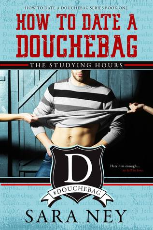 The Studying Hours (How to Date a Douchebag, #1) Books