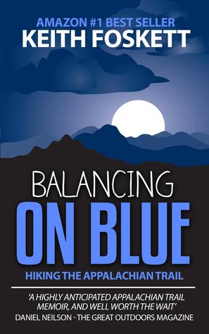Balancing on Blue - Thru-Hiking the Appalachian Trail Books