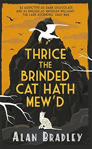 Thrice the Brinded Cat Hath Mew'd (Flavia de Luce, #8) Books
