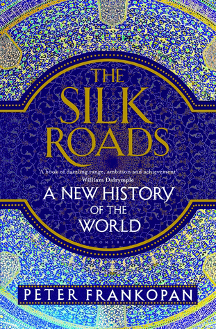 The Silk Roads: A New History of the World Books