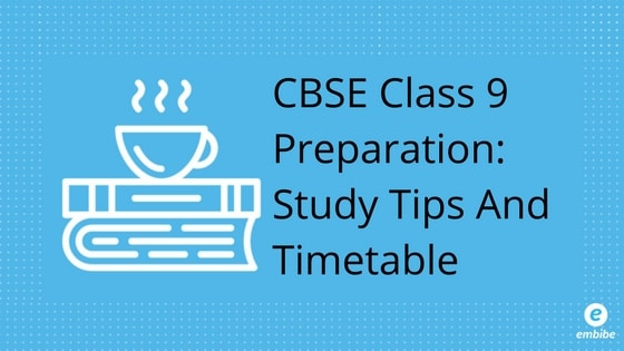 CBSE Class 9 Preparation Study Plan And Tips To Score High In CBSE