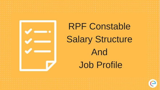 RPF Constable Salary 2018 Detailed Salary Structure And Job Profile
