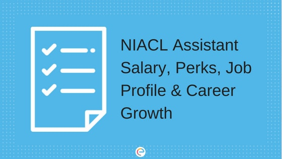 NIACL Assistant Salary Detailed Salary Structure, Benefits, Job