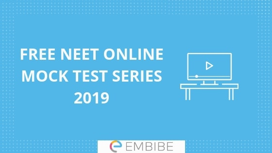 Free NEET Mock Test Series 2019 NEET Sample Papers For Online Practice