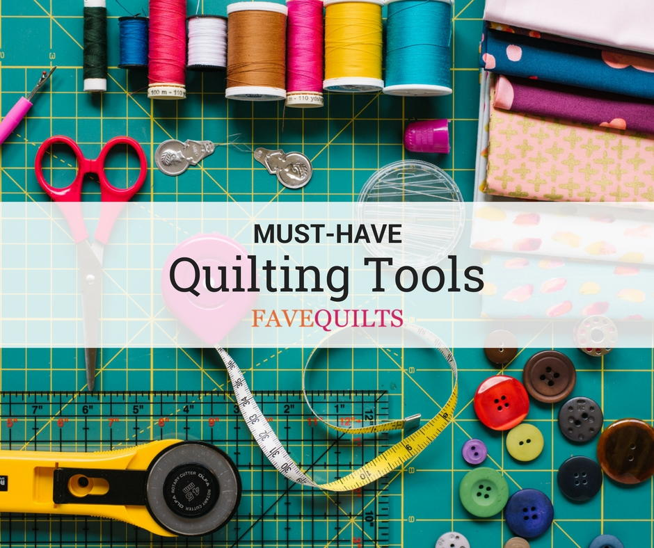 Quilt Now 13+ Must-have Quilting Tools | Favequilts.com