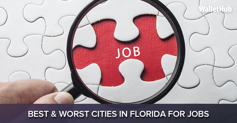 2018\u0027s Best  Worst Cities in Florida for Jobs