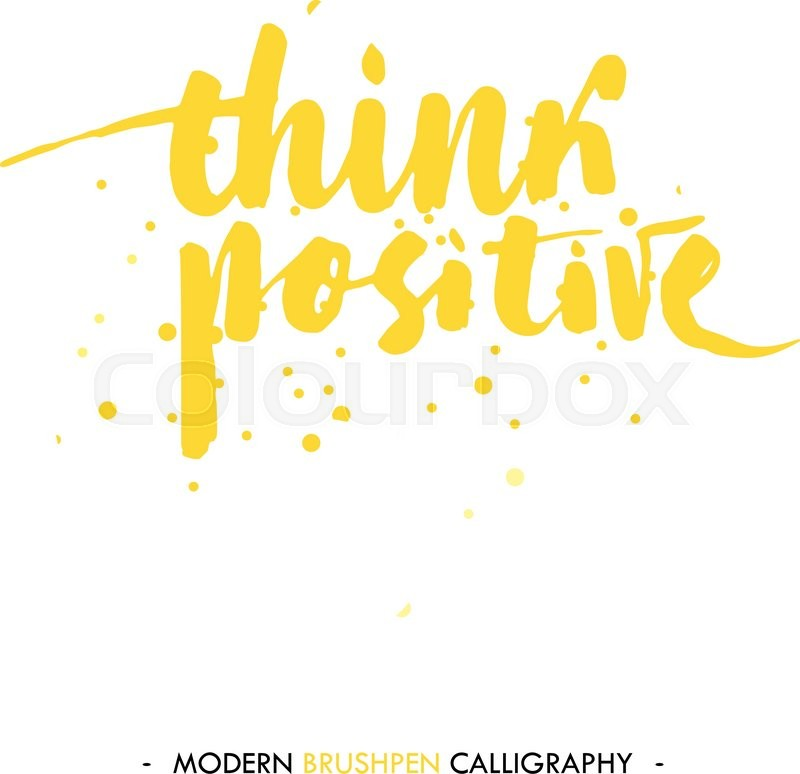 Think positive Color inspirational quote isolated on white