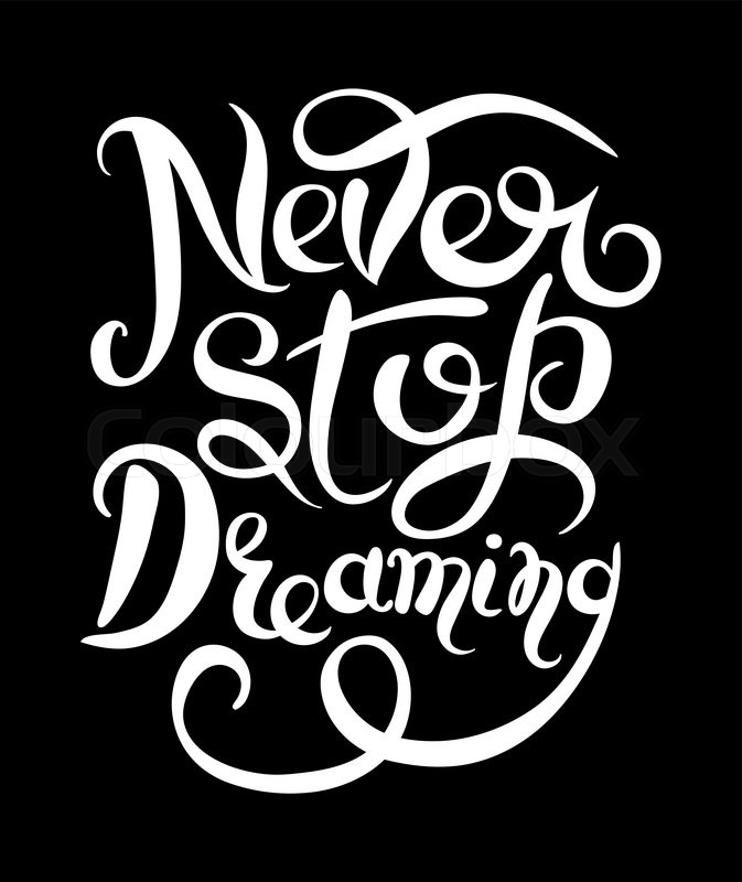 Never stop dreaming Inspirational white text motivational poster on