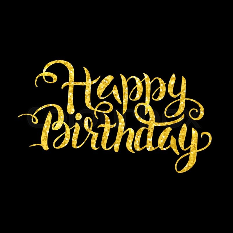 Musical Birthday Quotes Wallpapers Gold Happy Birthday Lettering Over Stock Vector