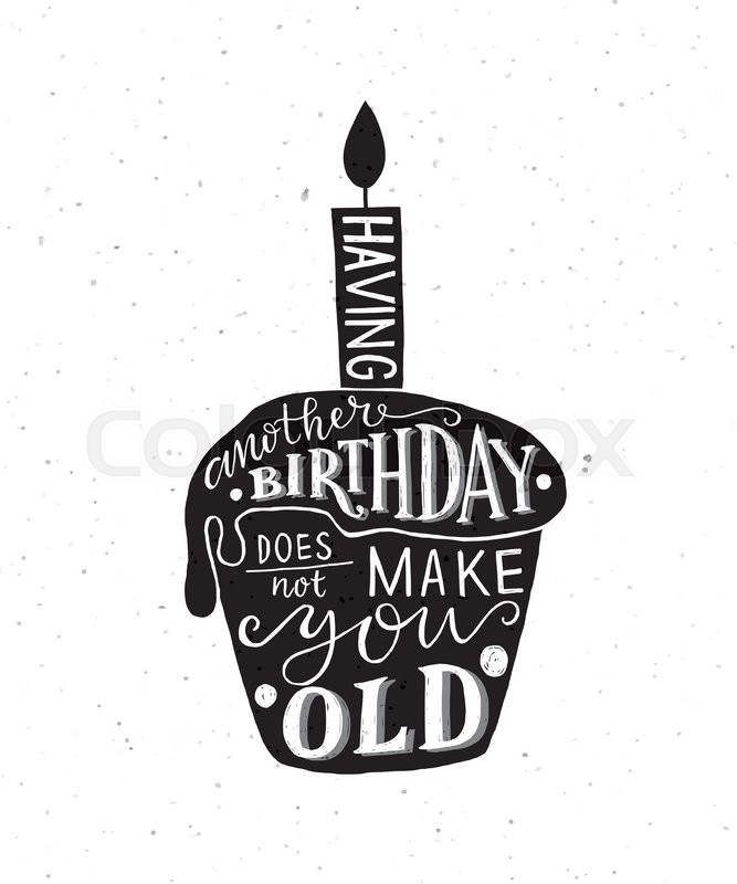 Having Another Birthday Does Not Make You Old text with cupcake and candle  as Birthday logotype, badge and icon Happy Birthday postcard, card,