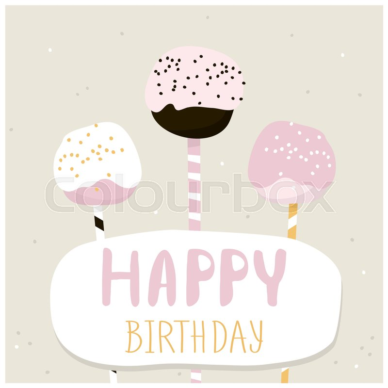 Cute cake pops with happy birthday wish Greeting card template - birthday cake card template