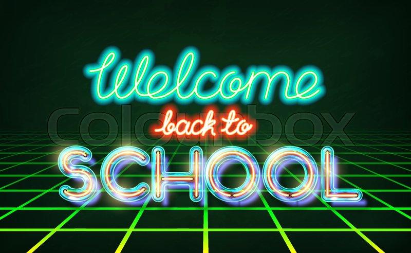 Welcome back to school - retro neon lettering Stock vector