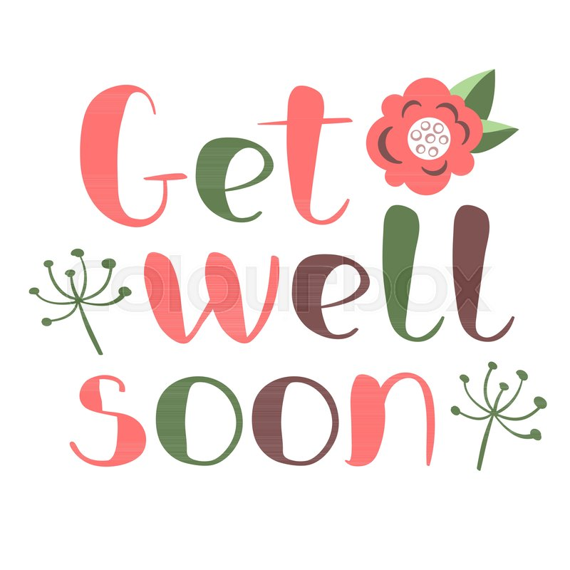 Get well soon card with hand drawn lettering Decorative poster with - get well soon card