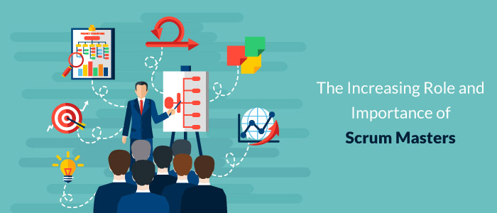 The Increasing Role and Importance of Scrum Masters