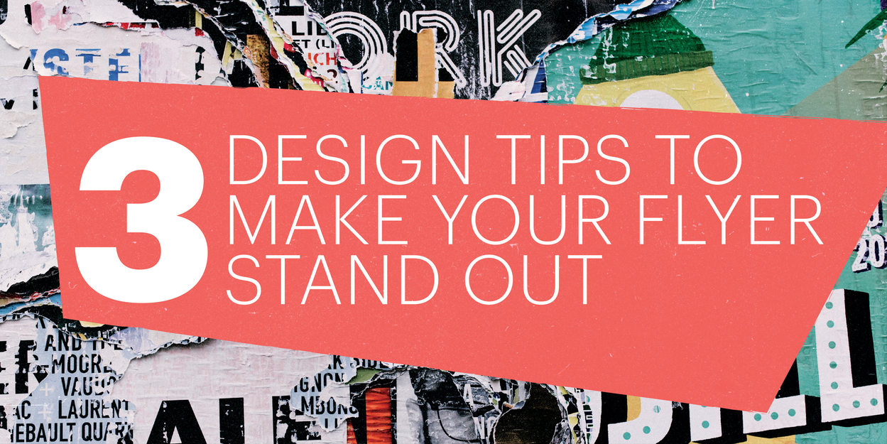 3 Design Tips to Make Your Flyers Stand Out Lucidpress